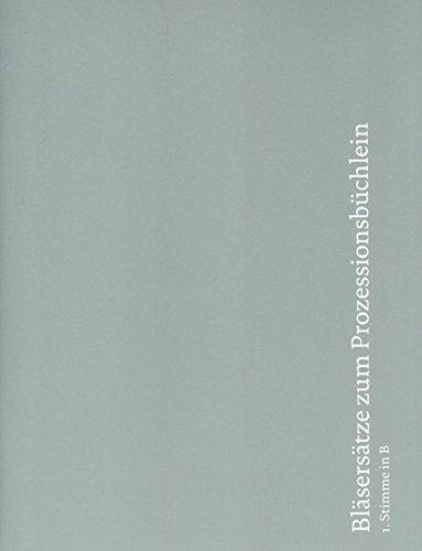 Bläsersätze zum Prozessionsbüchlein: Einzelstimme 1. Stimme in B (Trompete in B, Flügelhorn, Klarinette, (Tenorhorn))