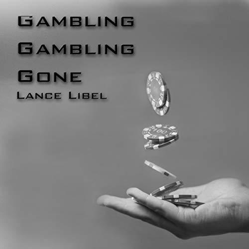 Gambling, Gambling, Gone audiobook cover art