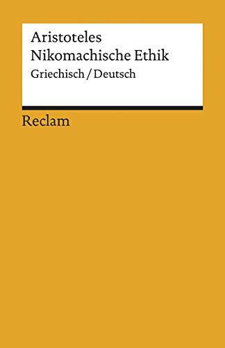 Nikomachische Ethik: Griechisch/Deutsch (Reclams Universal-Bibliothek)