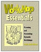 Workshop Essentials: Planning and Presenting Dynamic Workshops