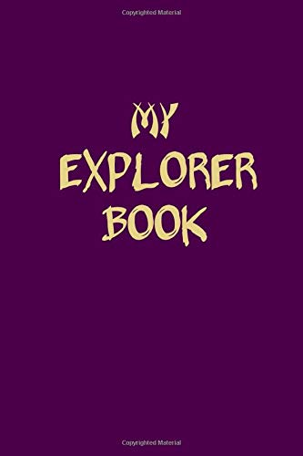 My Explorer Book: A Bucket List Guided Prompt Journal For Keeping Track of Your Adventures | 100 Entries (Personal Edition)