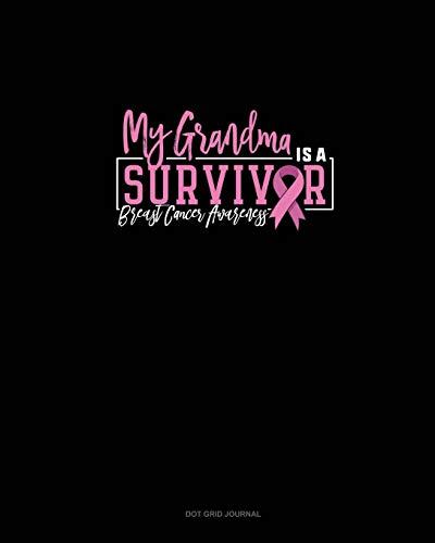 My Grandma Is A Survivor Breast Cancer Awareness: Dot Grid Journal