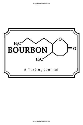 Bourbon: A Bourbon Tasting Journal