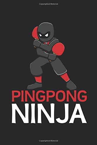 Pingpong Ninja: 6x9 Zoll ca. DIN A5 Tischtennis Notizheft leer | 120 Seiten leeres Tischtennis Notizbuch für Notizen in Schule, Universität, Arbeit ... | Eine tolles Geschenk für Ihre Liebsten.