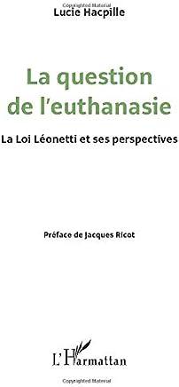 Question de lEuthanasie la Loi Leonetti et Ses Perspectives