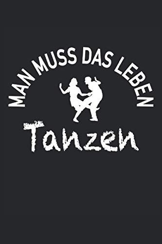 Man Muss Das Leben Tanzen Salsa Tango Leidenschaft: Notizbuch - Notizheft - Notizblock - Tagebuch - Planer - Punktraster - Gepunktetes Notizbuch - ... - 6 x 9 Zoll (15.24 x 22.86 cm) - 120 Seiten