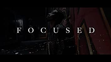 Focused (OFFICIAL VIDEO)