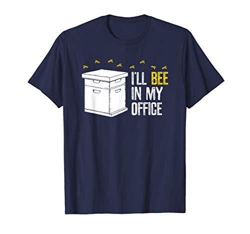 Beekeeping TShirt -I'll bee in my office