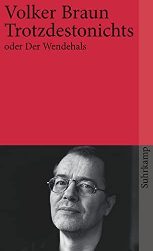 Trotzdestonichts oder Der Wendehals (suhrkamp taschenbuch)