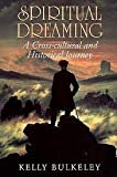 Spiritual Dreaming: A Cross-Cultural and Historical Journey