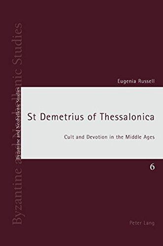 St Demetrius of Thessalonica: Cult and Devotion in the Middle Ages (Byzantine and Neohellenic Studies)