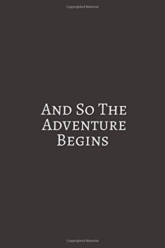 And So The Adventure Begins: A travel journal to write down your experiences, to sketch and scribble impressions, to scapbook your adventures and ......
