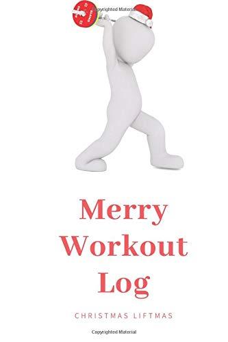 Merry Workout Log: Christmas Liftmas, Training log, Planner, I Love Gym