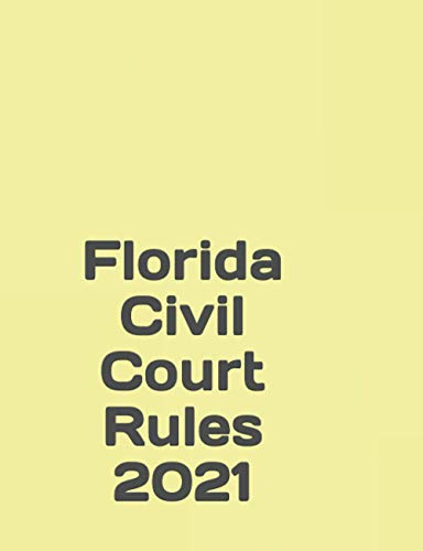 Compare Textbook Prices for Florida Civil Court Rules 2021  ISBN 9798575884033 by Stevenson, Benjamin