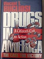 Drugs in America: The Case for Victory 1561290645 Book Cover