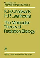 The Molecular Theory of Radiation Biology (Monographs on Theoretical and Applied Genetics, Volume 5) [Special Indian Edition - Reprint Year: 2020]