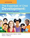 The Essentials of Child Development: A Chronological Approach, 6th Edition