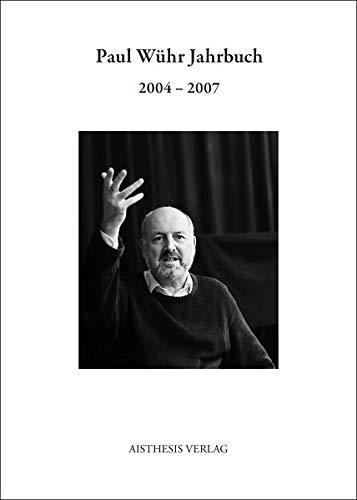 Paul Wühr Jahrbuch 2004-2007