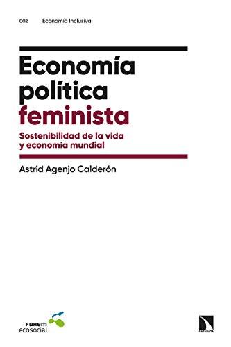 Economía política feminista: Sostenibilidad de la vida y economía mundial: 2 (Economía inclusiva)