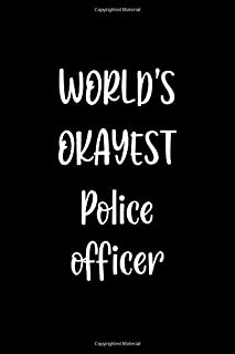 World's Okayest Police officer: Lined Notebook (lined front and back) Simple and elegant, Funny Gift for men women worker ...