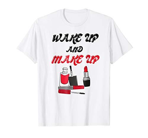 Makeup Shirt WAKEUP & MAKEUP for make up lovers