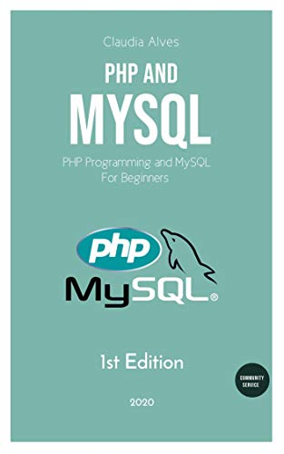 PHP and MySQL: PHP Programming and MySQL For Beginners Front Cover