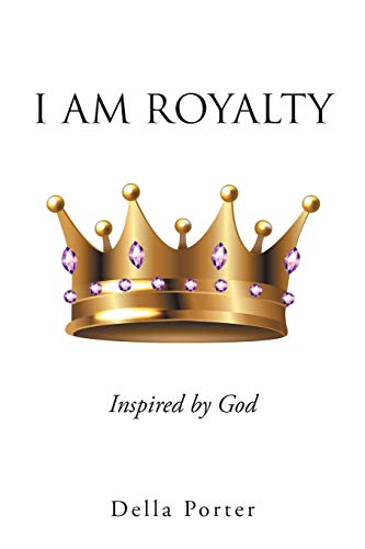Compare Textbook Prices for I Am Royalty  ISBN 9781098079994 by Porter, Della