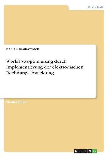 Workflowoptimierung durch Implementierung der elektronischen Rechnungsabwicklung