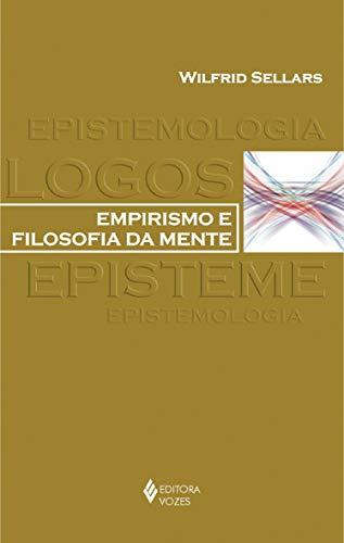 Empirismo e filosofia da mente: Com uma introdução de Richard Rorty e um guia de estudos de Robert Brandom