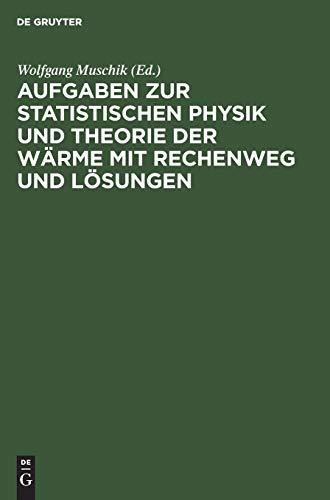 Aufgaben Zur Statistischen Physik Und Theorie Der Waerme Mit Rechenweg Und Loesungenの詳細を見る