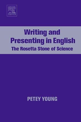Writing and Presenting in English: The Rosetta Stone of Science (English Edition)