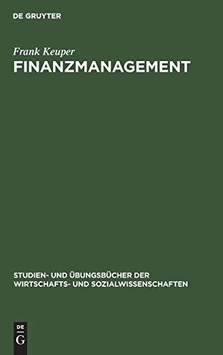 Finanzmanagement. Aufgaben und Lösungen