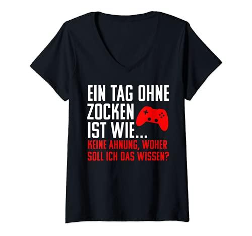 Mujer Un día sin Zocken es como ... no ahín! Gamer Fun Camiseta Cuello V