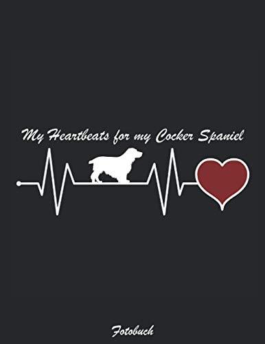 Cocker Spaniel Fotobuch - My Heartsbeat for my: britische Hunderasse jagdhund Erinnerungsalbum Foto Album Hundealbum Tagebuch Fotos Dokumentation zum einkleben für DINA4 8,5x11 Zoll 110 Seiten