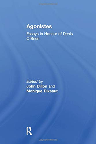 Agonistes: Essays in Honour of Denis O'Brien