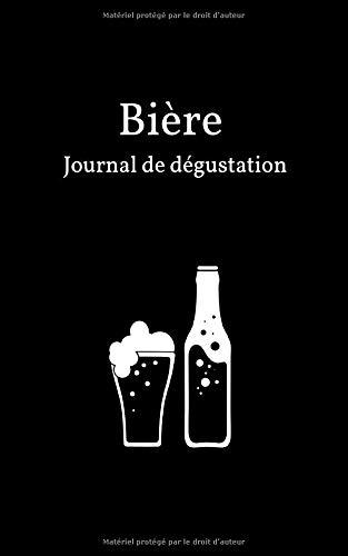 Bière Journal de Dégustation: Journal de dégustation  | 149 pages | 70 fiches de dégustation à compléter | 12,7 x 20,32 cm | Couverture Souple