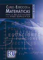 Curso y ejercicios de matemáticas para la Selectividad y su fase específica