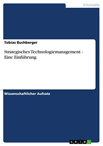 Strategisches Technologiemanagement - Eine Einführung