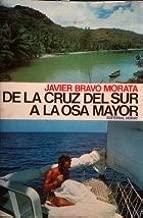 de La Cruz del Sur a la Osa Mayor (Spanish Edition)