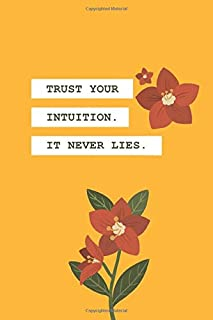 trust your intuition it never lies.: Gift idea for Friends, birthdays, Family Brothers, Soft Cover and Lined Notebook or Journal Gift