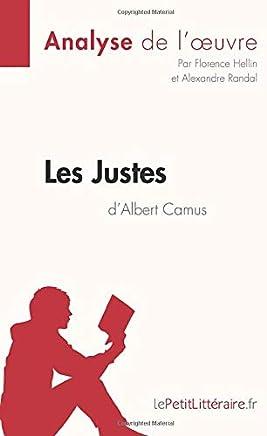 Les Justes dAlbert Camus (Analyse de loeuvre): Comprendre la littérature avec lePetitLittéraire.fr