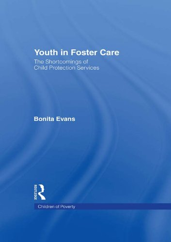 Youth in Foster Care: The Shortcomings of Child Protection Services (Children of Poverty) (English Edition) PDF Books
