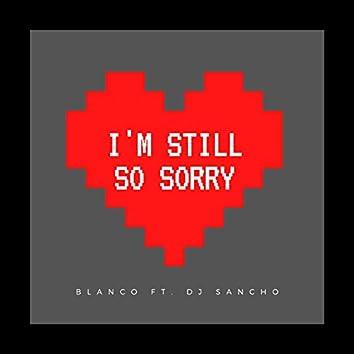 I'm Still so Sorry