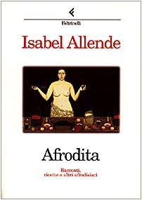 Afrodita. Racconti, ricette e altri afrodisiaci