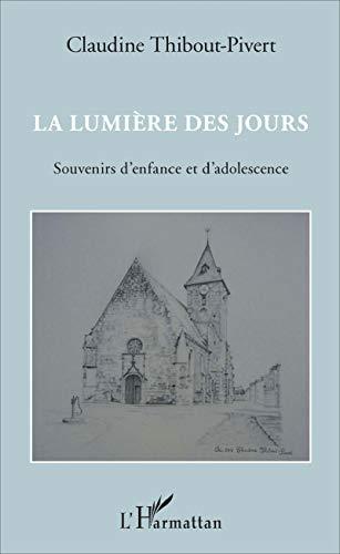 La lumière des jours: Souvenirs d'enfance et d'adolescence