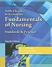 Skills Checklist to Accompany Fundamentals of Nursing- Standards & Practice 4th EDITION