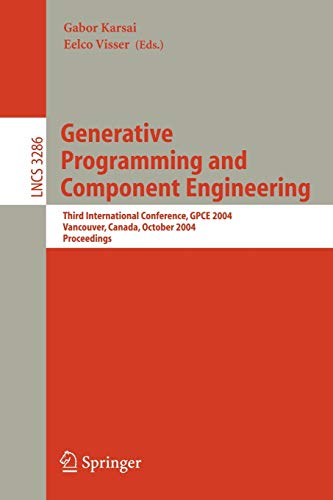 Generative Programming and Component Engineering: Third International Conference, GPCE 2004, Vancouver, Canada, October 24-28, 2004. Proceedings (Lecture Notes in Computer Science (3286), Band 3286)