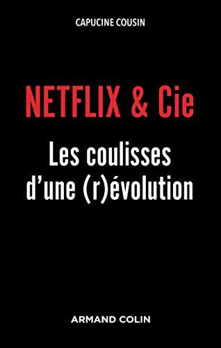 Le livre Netflix & Cie - Les coulisses d'une (r)évolution