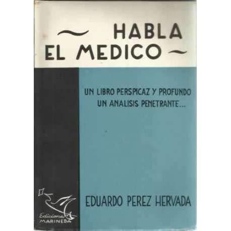 HABLA EL MEDICO, Un libro perspicaz y profundo un análisis penetrante