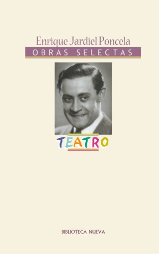 Teatro de Enrique Jardiel Poncela (Obras Completas/Selectas de Literatura nº 25)